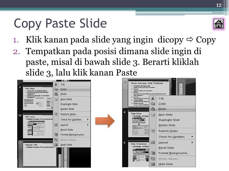 Copy Paste Slide Klik kanan pada slide yang ingin dicopy  Copy