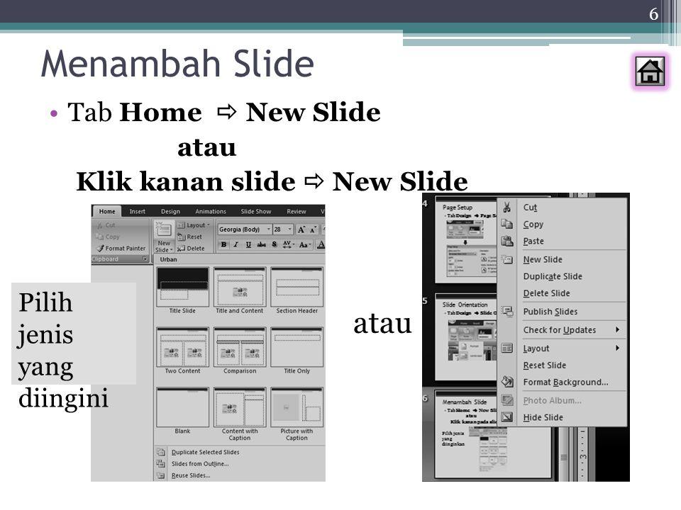 Menambah Slide atau Tab Home  New Slide atau