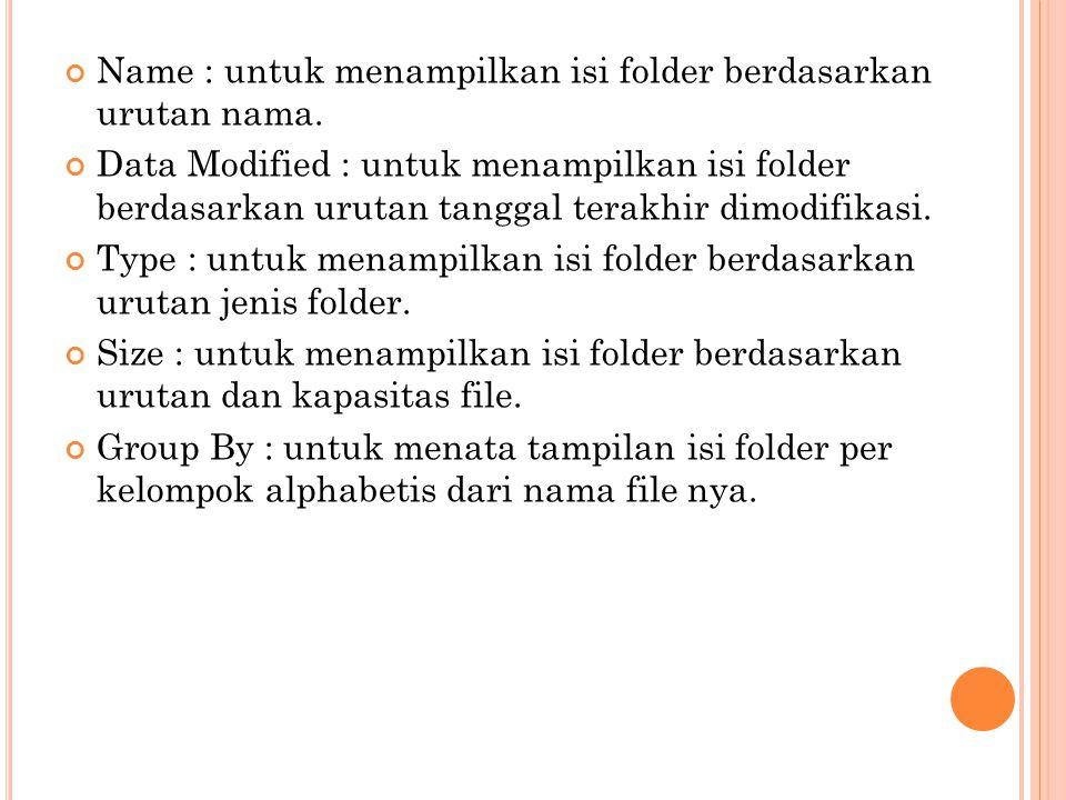 Name : untuk menampilkan isi folder berdasarkan urutan nama.