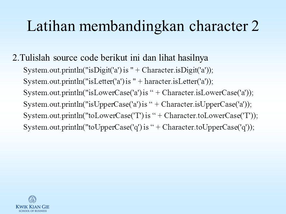 Latihan membandingkan character 2