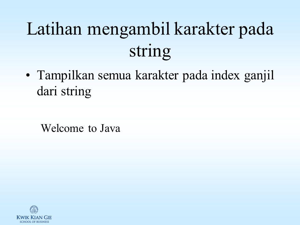Latihan mengambil karakter pada string