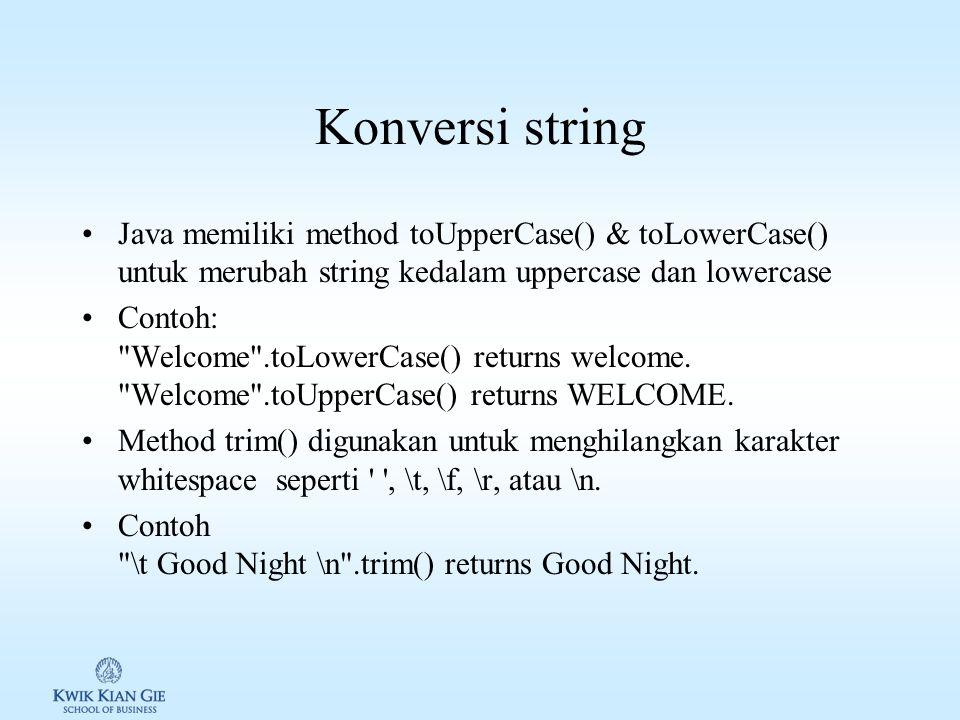 Konversi string Java memiliki method toUpperCase() & toLowerCase() untuk merubah string kedalam uppercase dan lowercase.