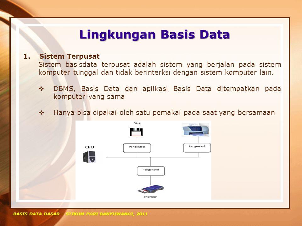 Lingkungan Basis Data Sistem Terpusat