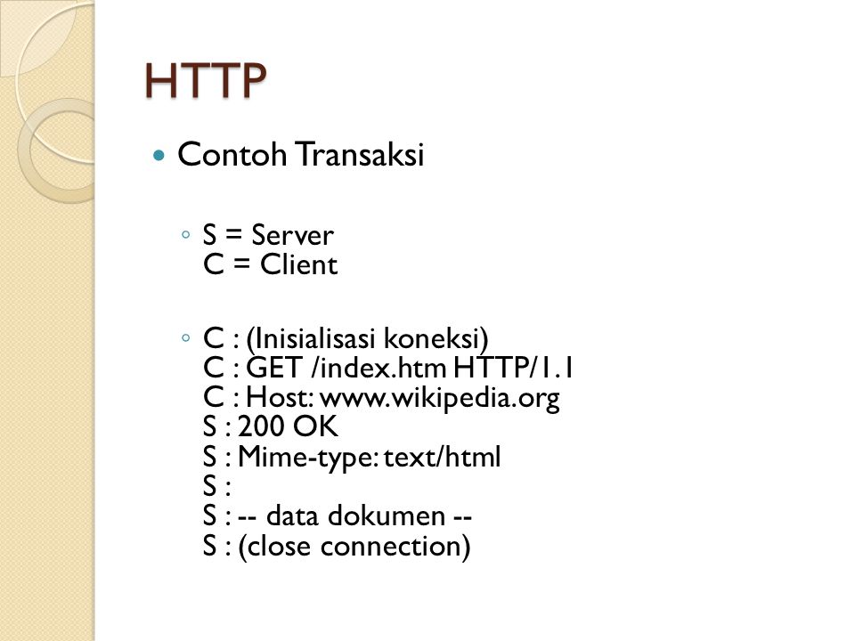HTTP Contoh Transaksi S = Server C = Client