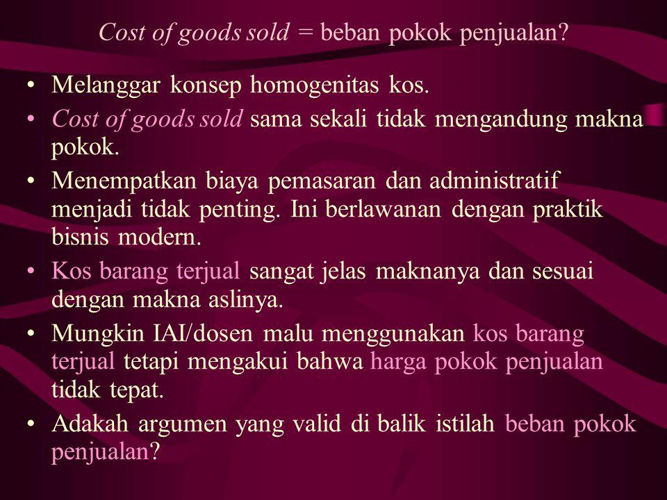 Cost of goods sold = beban pokok penjualan