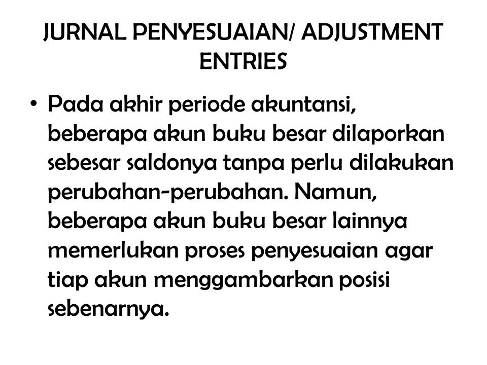 JURNAL PENYESUAIAN/ ADJUSTMENT ENTRIES