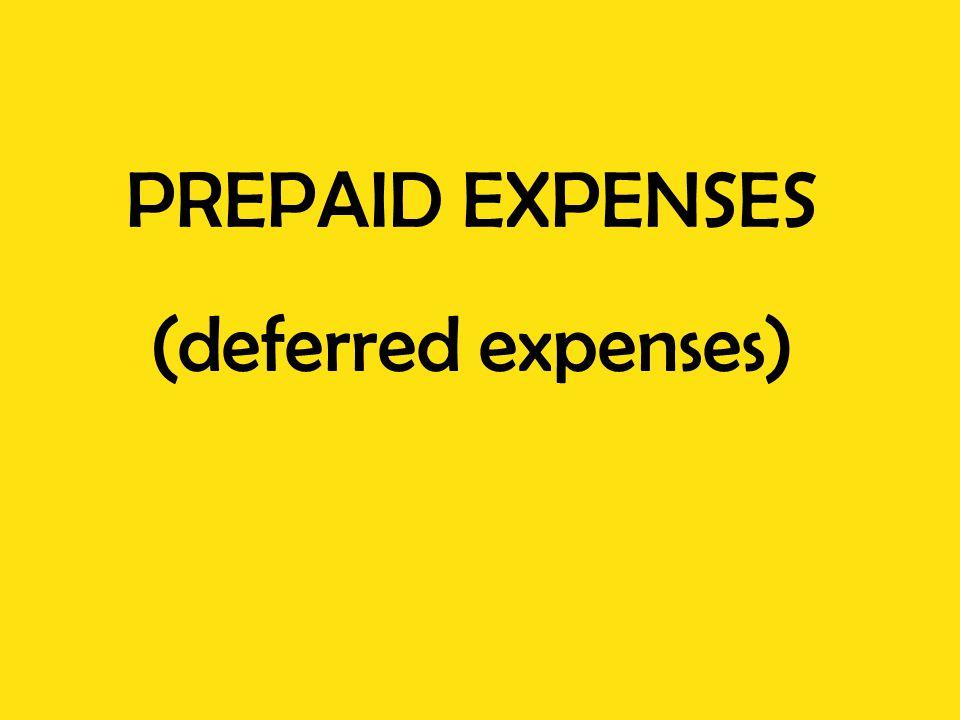 PREPAID EXPENSES (deferred expenses)