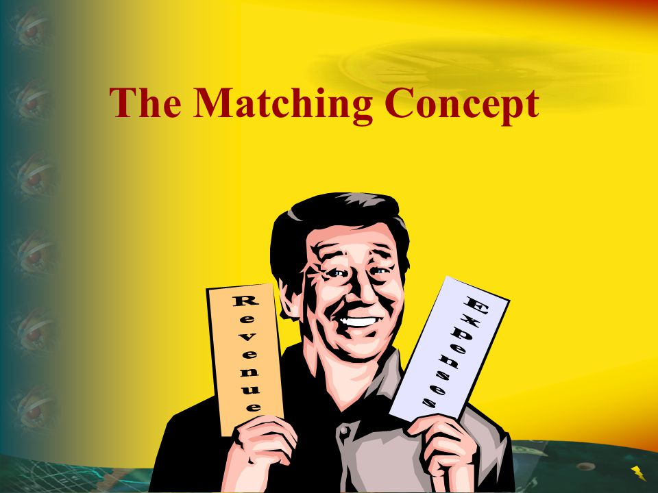 The Matching Concept Revenue Expenses