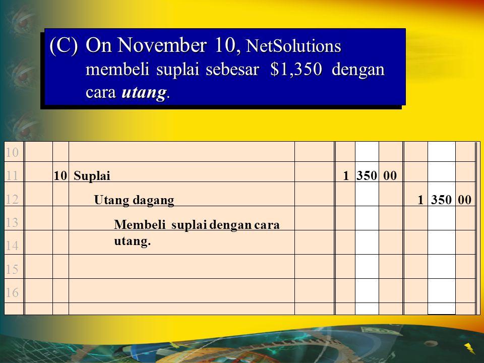 (C) On November 10, NetSolutions membeli suplai sebesar $1,350 dengan cara utang.