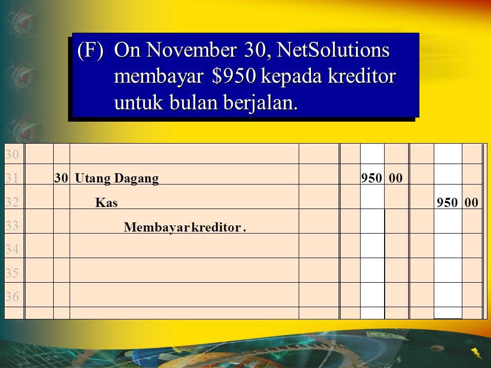 (F) On November 30, NetSolutions membayar $950 kepada kreditor untuk bulan berjalan.