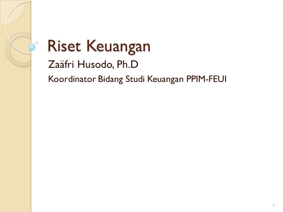 Zaäfri Husodo, Ph.D Koordinator Bidang Studi Keuangan PPIM-FEUI