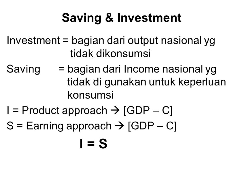 I = S Saving & Investment