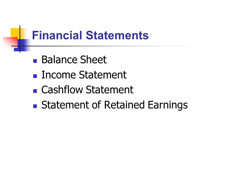 Financial Statements Balance Sheet Income Statement Cashflow Statement