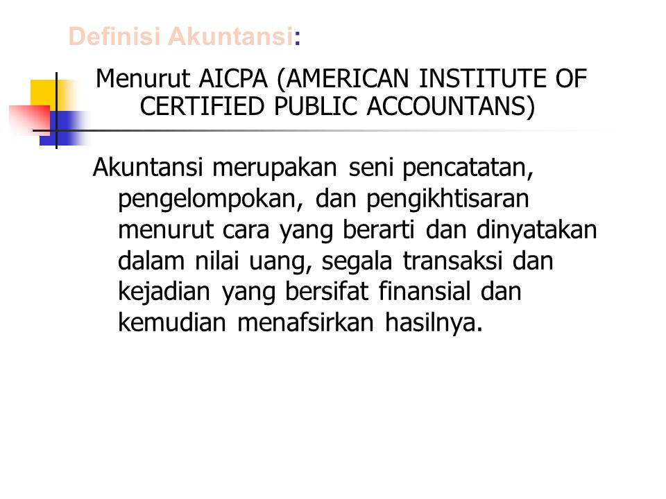 Menurut AICPA (AMERICAN INSTITUTE OF CERTIFIED PUBLIC ACCOUNTANS)