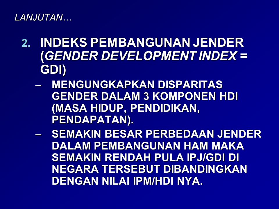 INDEKS PEMBANGUNAN JENDER (GENDER DEVELOPMENT INDEX = GDI)