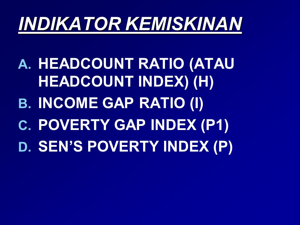 INDIKATOR KEMISKINAN HEADCOUNT RATIO (ATAU HEADCOUNT INDEX) (H)