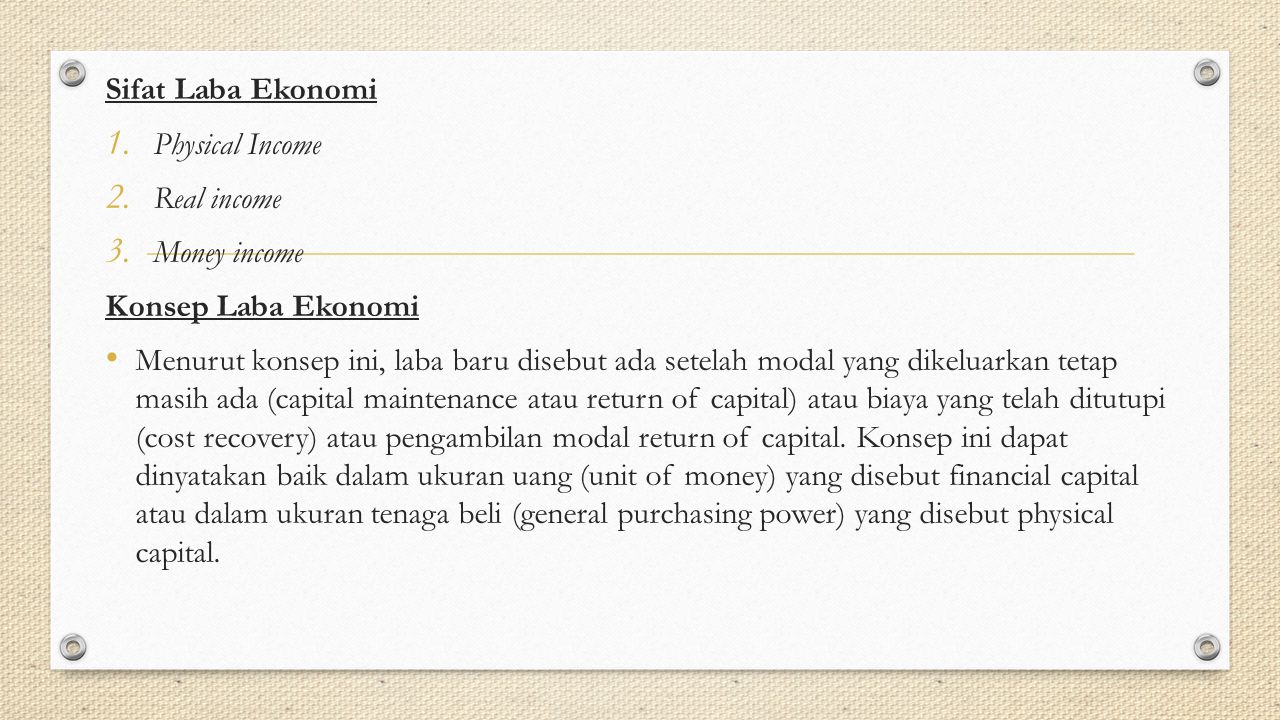 Sifat Laba Ekonomi Physical Income. Real income. Money income. Konsep Laba Ekonomi.
