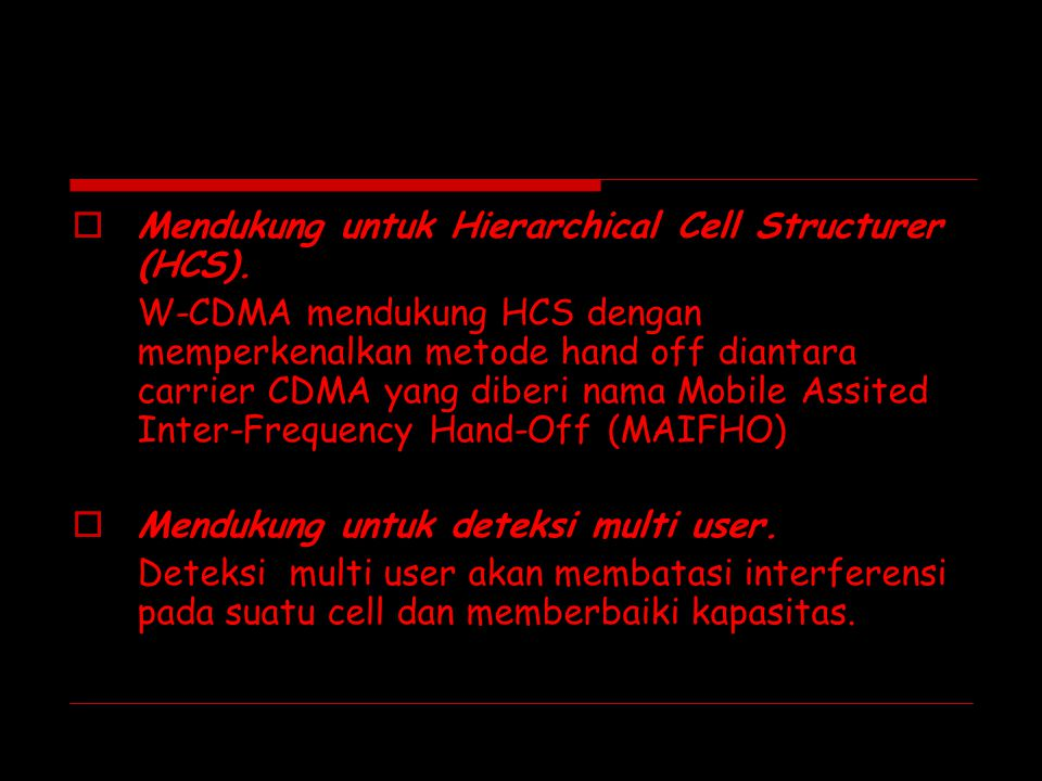 Mendukung untuk Hierarchical Cell Structurer (HCS).