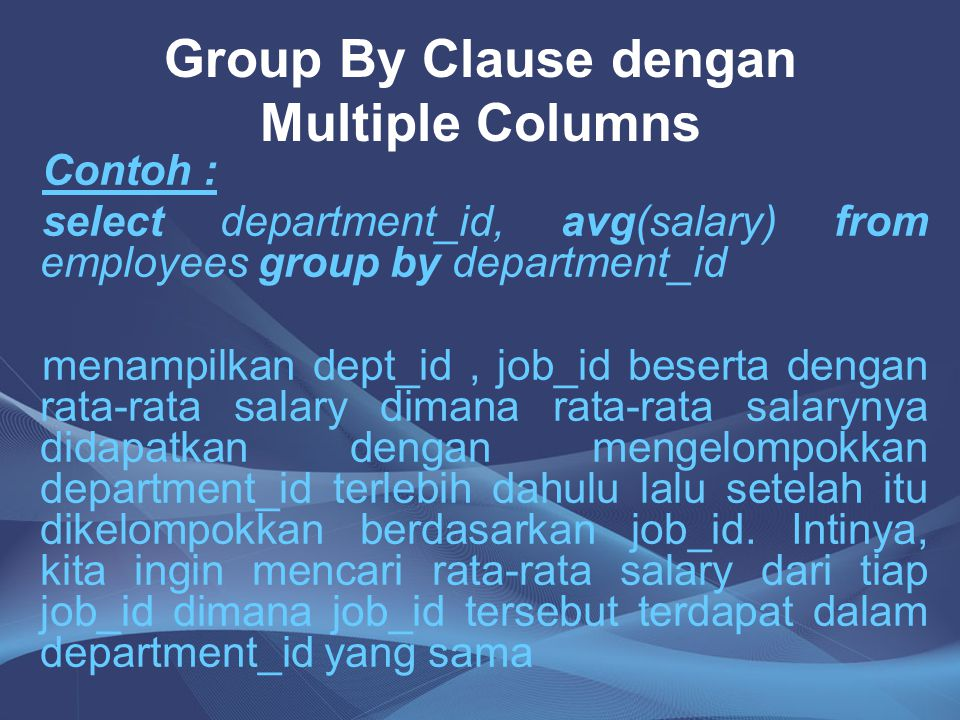 Group By Clause dengan Multiple Columns