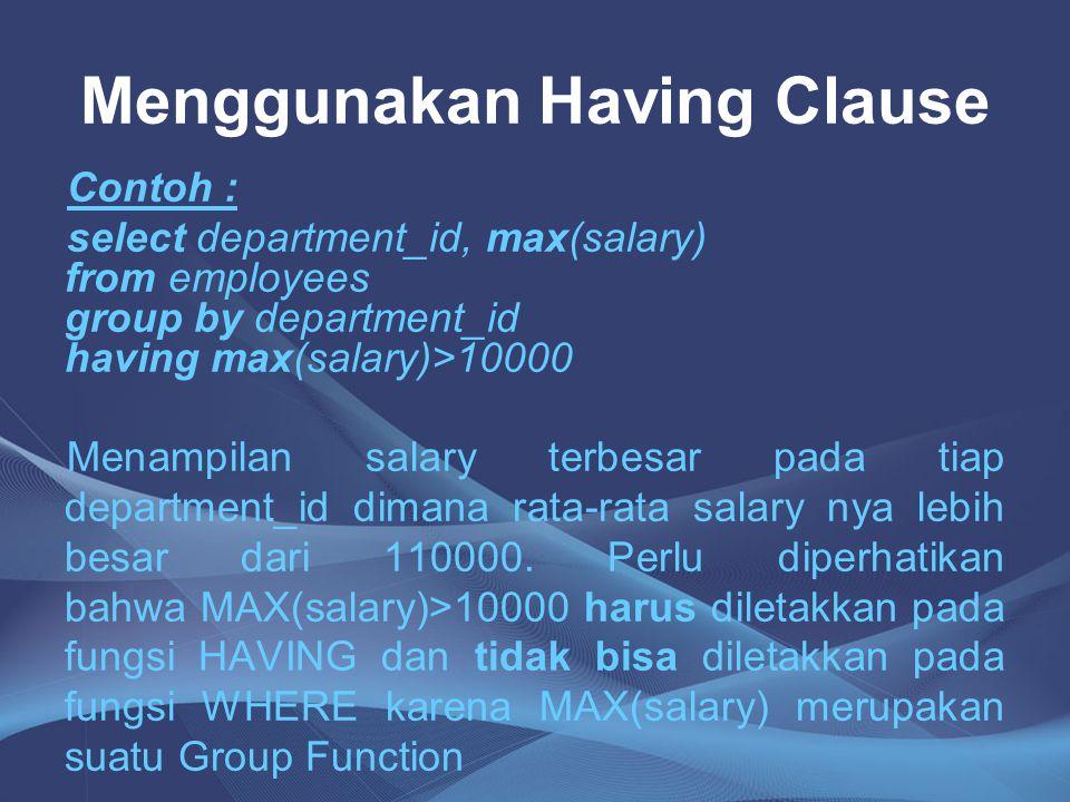 Menggunakan Having Clause