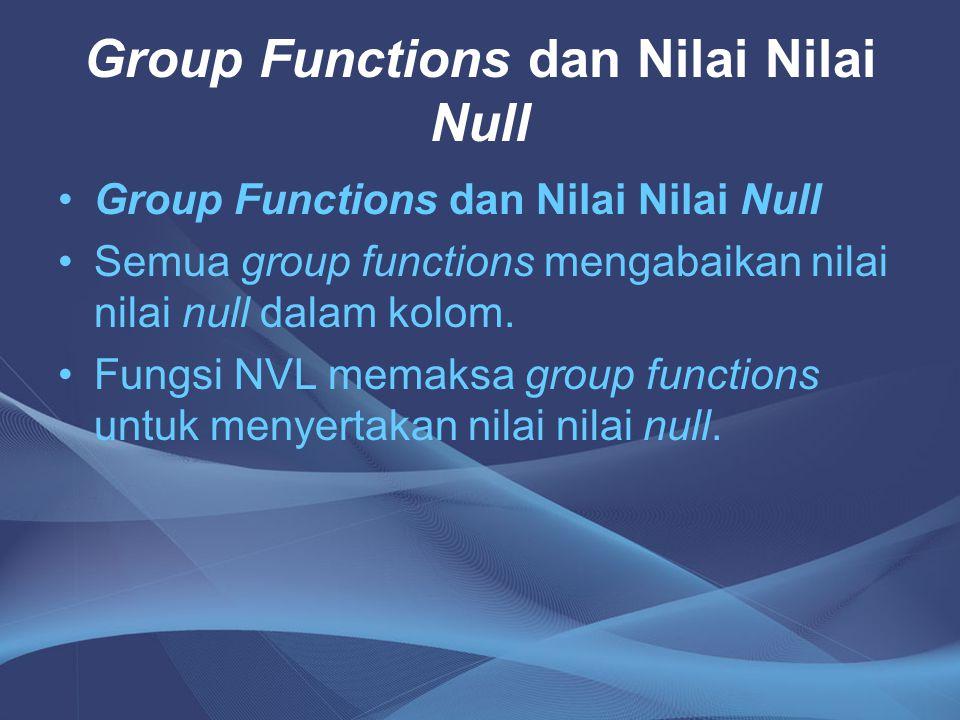 Group Functions dan Nilai Nilai Null