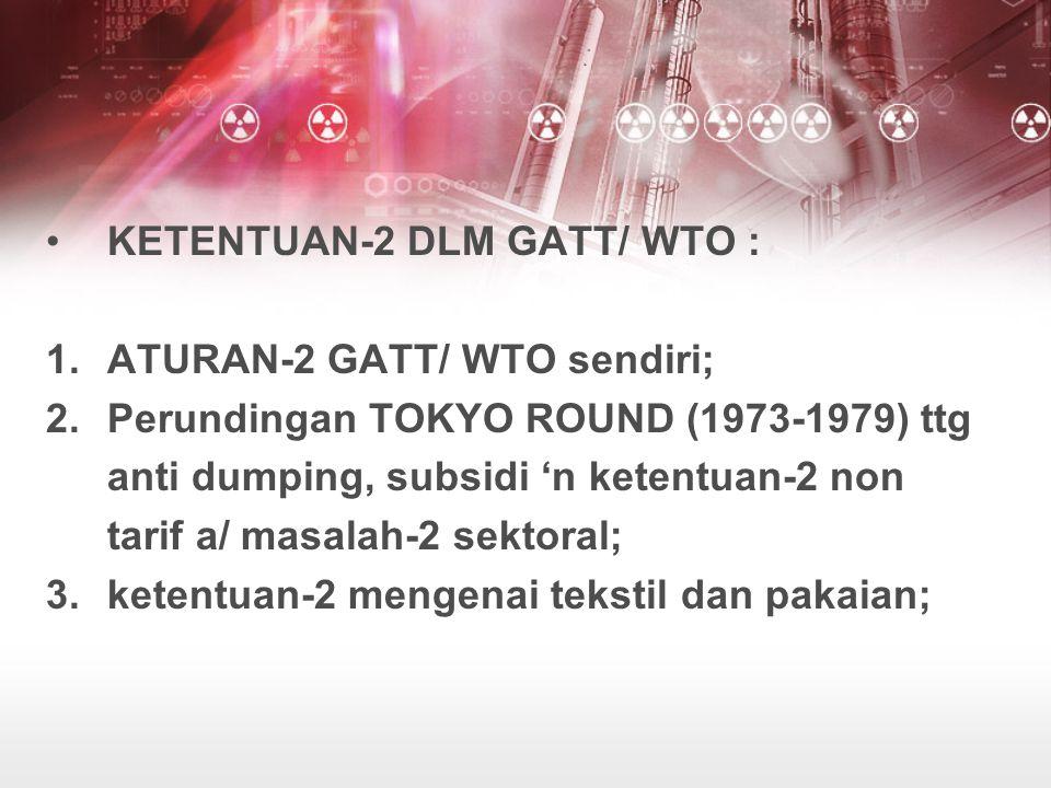 KETENTUAN-2 DLM GATT/ WTO :