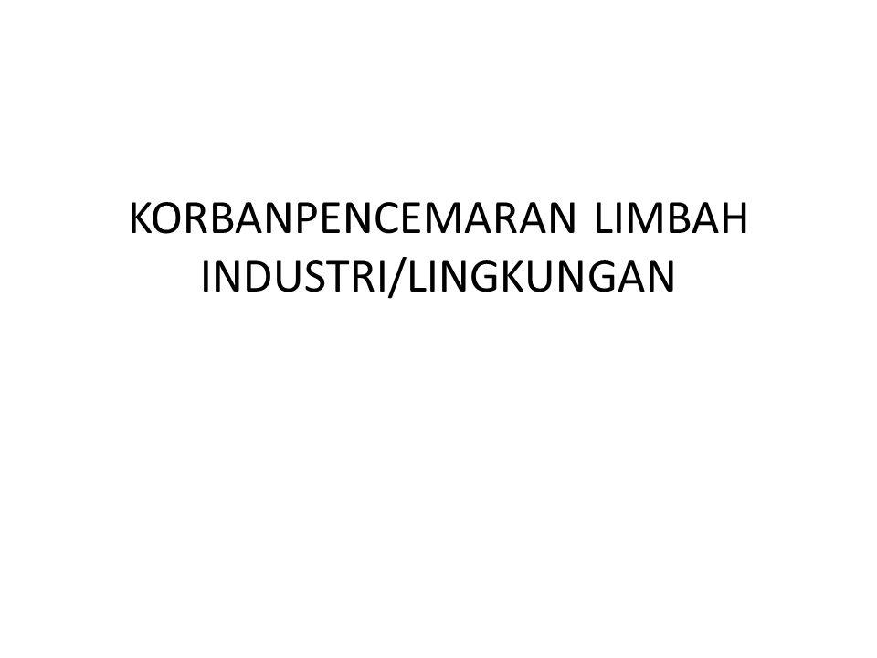 KORBANPENCEMARAN LIMBAH INDUSTRI/LINGKUNGAN