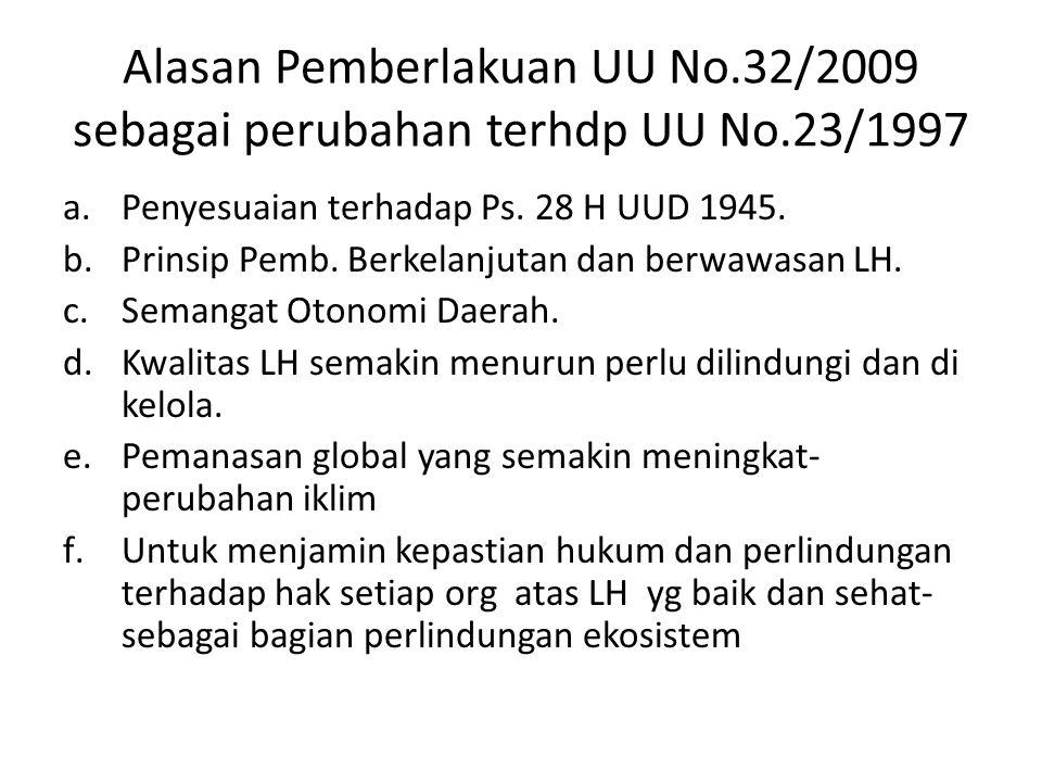 Alasan Pemberlakuan UU No. 32/2009 sebagai perubahan terhdp UU No