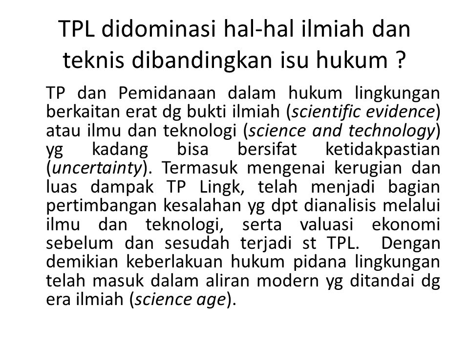 TPL didominasi hal-hal ilmiah dan teknis dibandingkan isu hukum