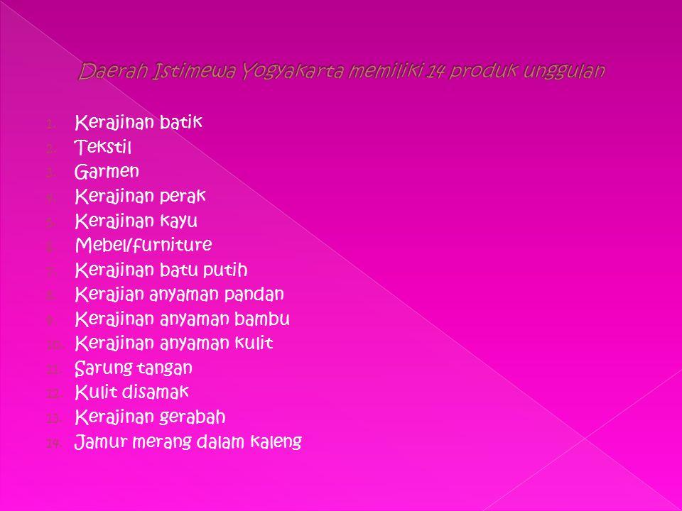 Daerah Istimewa Yogyakarta memiliki 14 produk unggulan