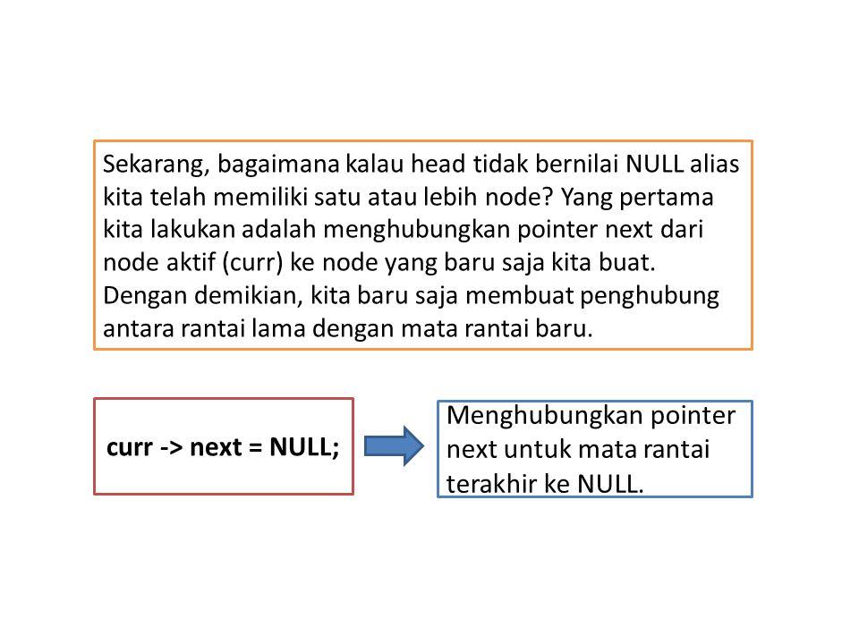 Menghubungkan pointer next untuk mata rantai terakhir ke NULL.