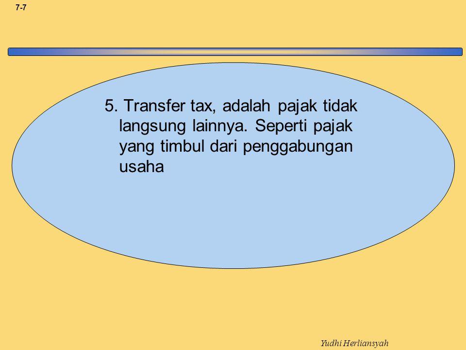5. Transfer tax, adalah pajak tidak langsung lainnya