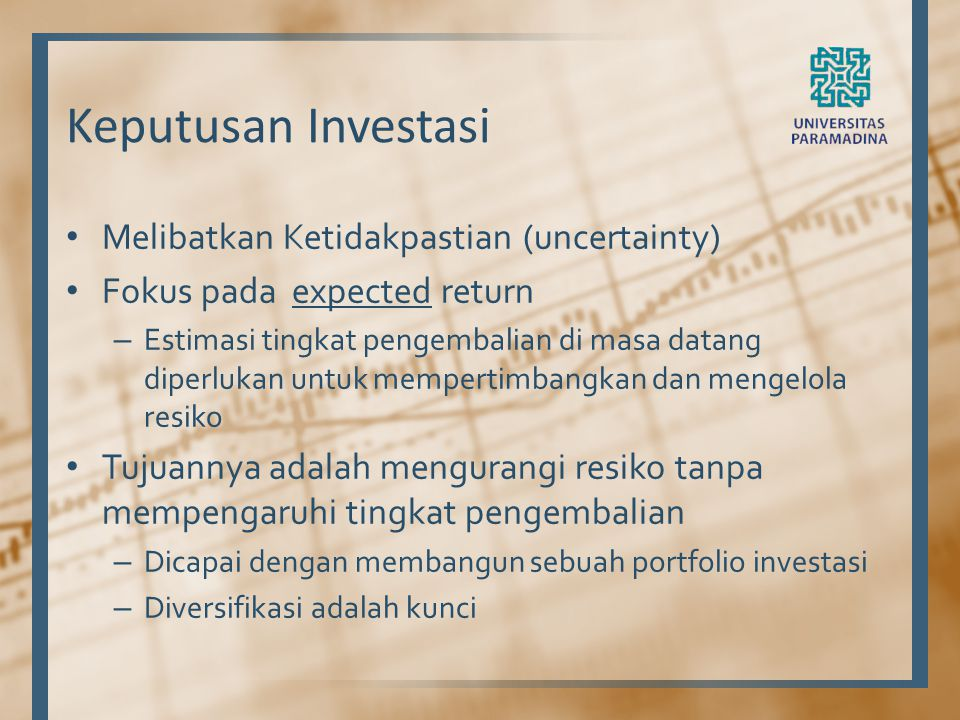 Keputusan Investasi Melibatkan Ketidakpastian (uncertainty)