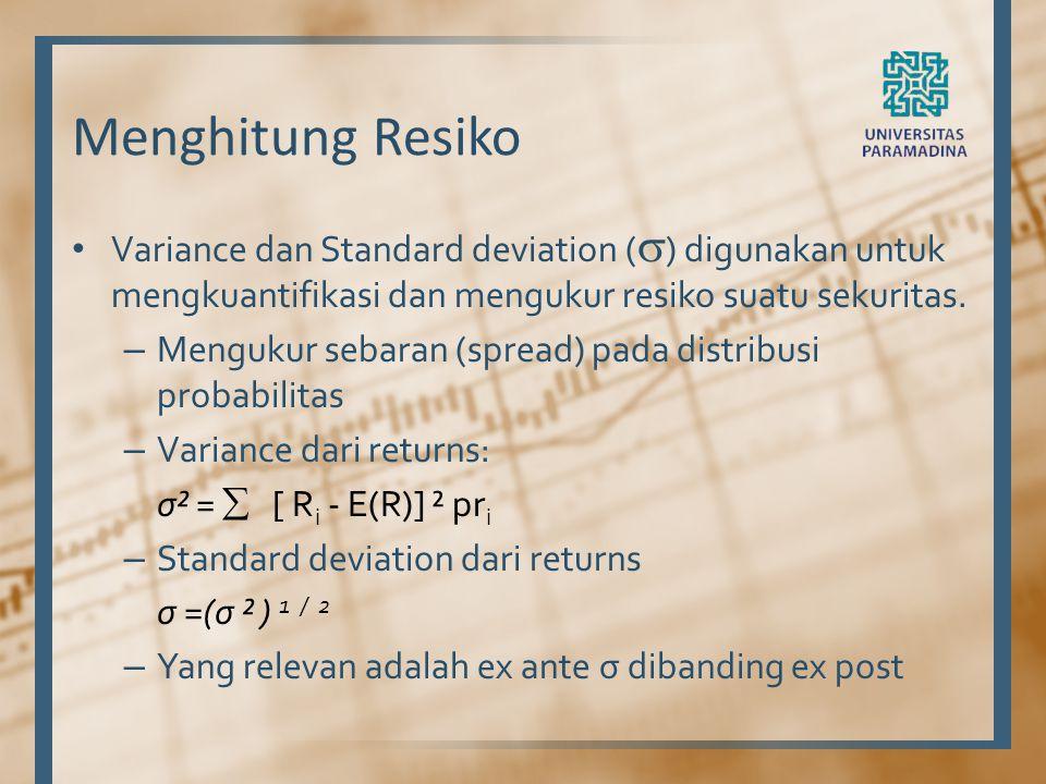 Menghitung Resiko Variance dan Standard deviation () digunakan untuk mengkuantifikasi dan mengukur resiko suatu sekuritas.