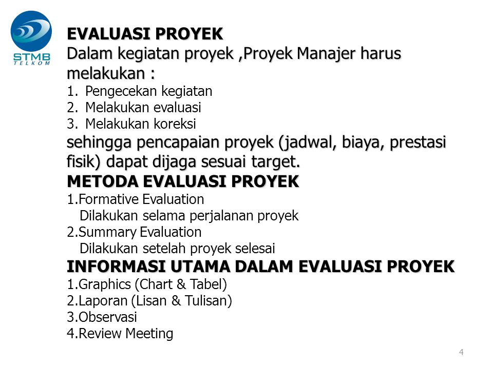 Dalam kegiatan proyek ,Proyek Manajer harus melakukan :