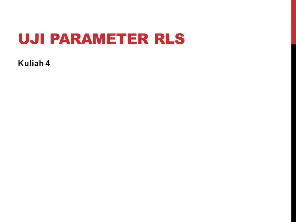 Uji parameter rls Kuliah 4