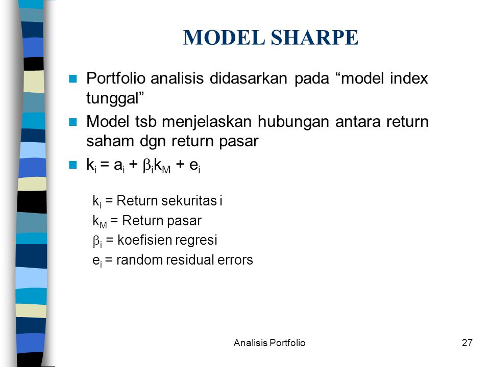 MODEL SHARPE Portfolio analisis didasarkan pada model index tunggal