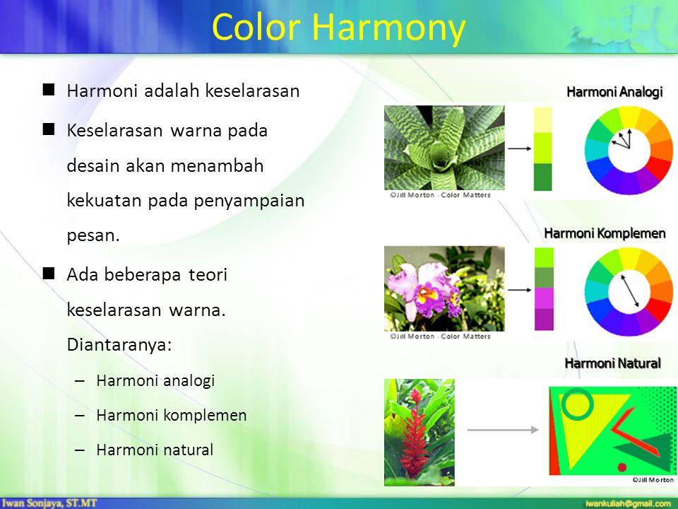 Color Harmony Harmoni adalah keselarasan
