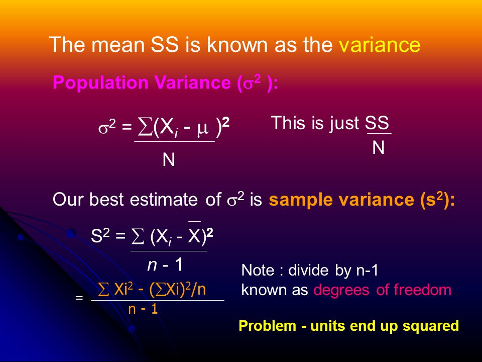 The mean SS is known as the variance