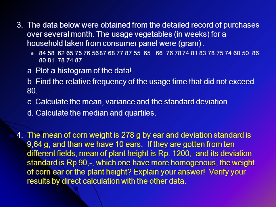 a. Plot a histogram of the data!