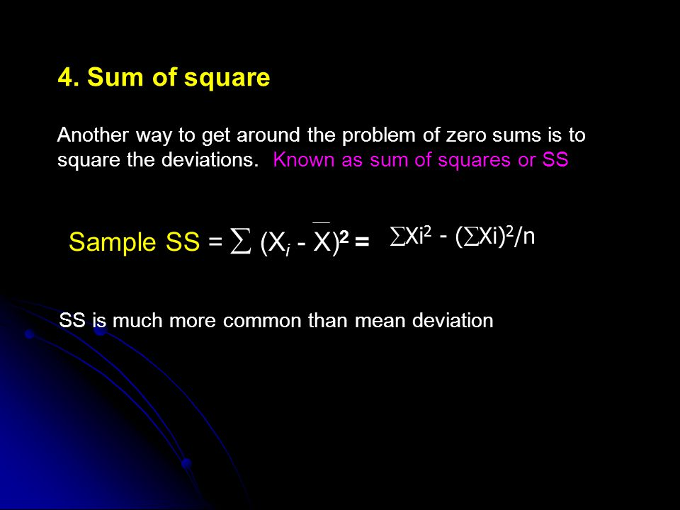 4. Sum of square Sample SS =  (Xi - X)2 = Xi2 - (Xi)2/n