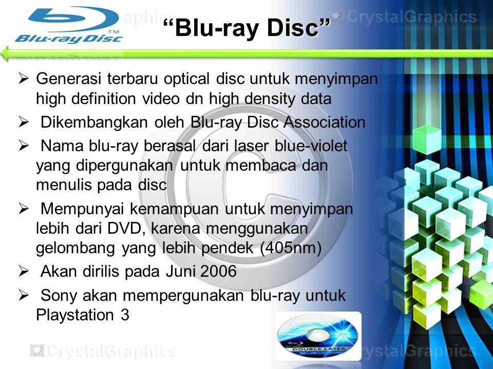 Blu-ray Disc Generasi terbaru optical disc untuk menyimpan high definition video dn high density data.