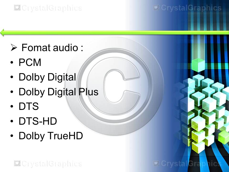 Fomat audio : PCM Dolby Digital Dolby Digital Plus DTS DTS-HD Dolby TrueHD
