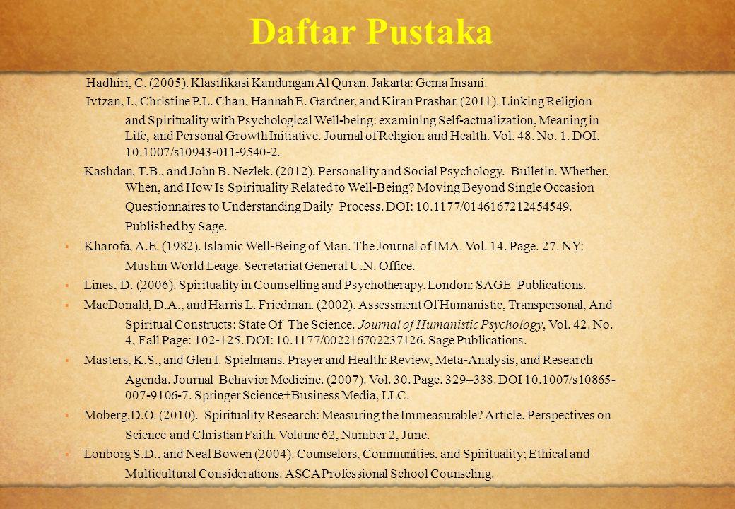 Daftar Pustaka Hadhiri, C. (2005). Klasifikasi Kandungan Al Quran. Jakarta: Gema Insani.