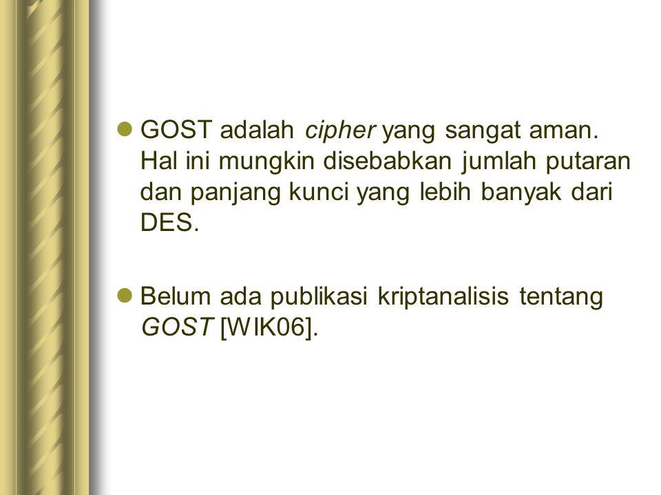 GOST adalah cipher yang sangat aman