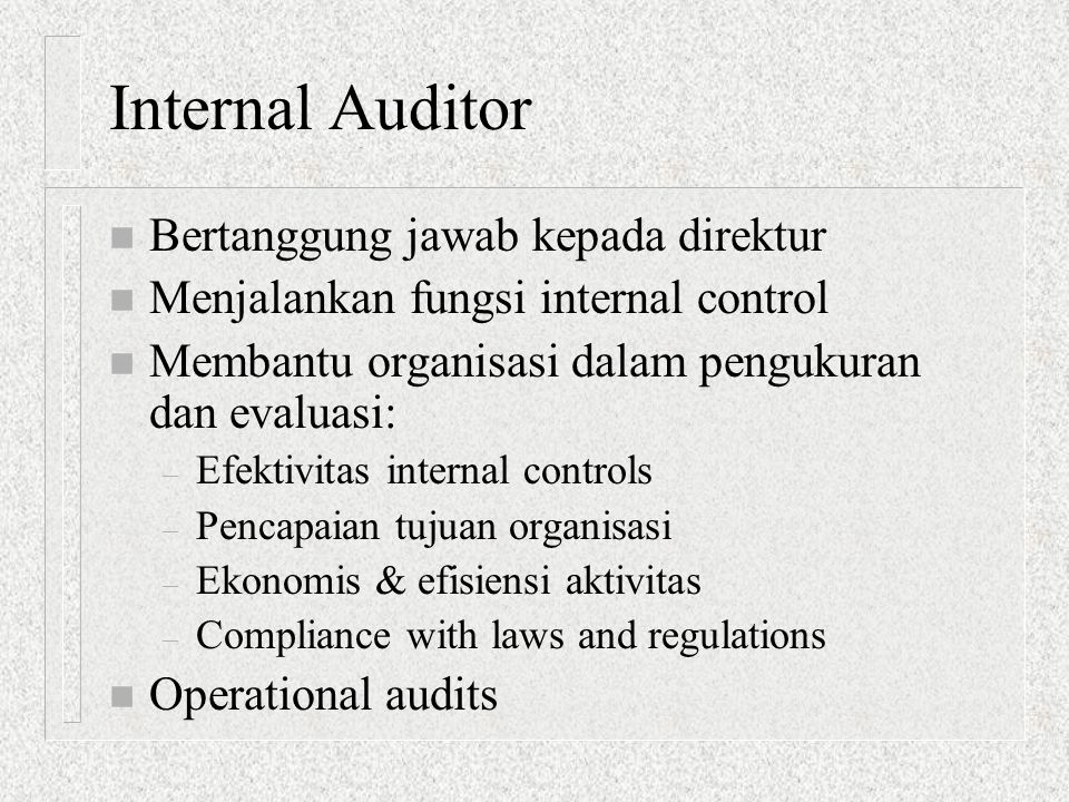 Internal Auditor Bertanggung jawab kepada direktur