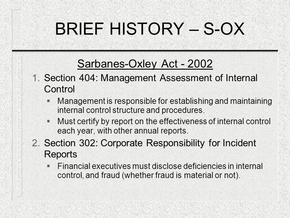 BRIEF HISTORY – S-OX Sarbanes-Oxley Act - 2002