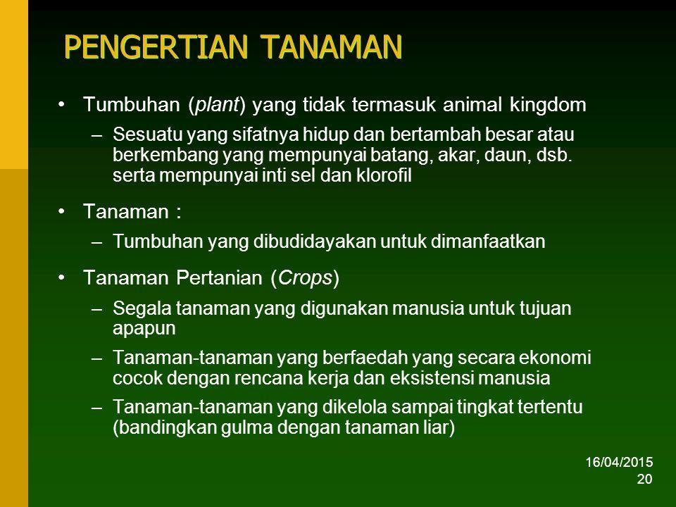 PENGERTIAN TANAMAN Tumbuhan (plant) yang tidak termasuk animal kingdom