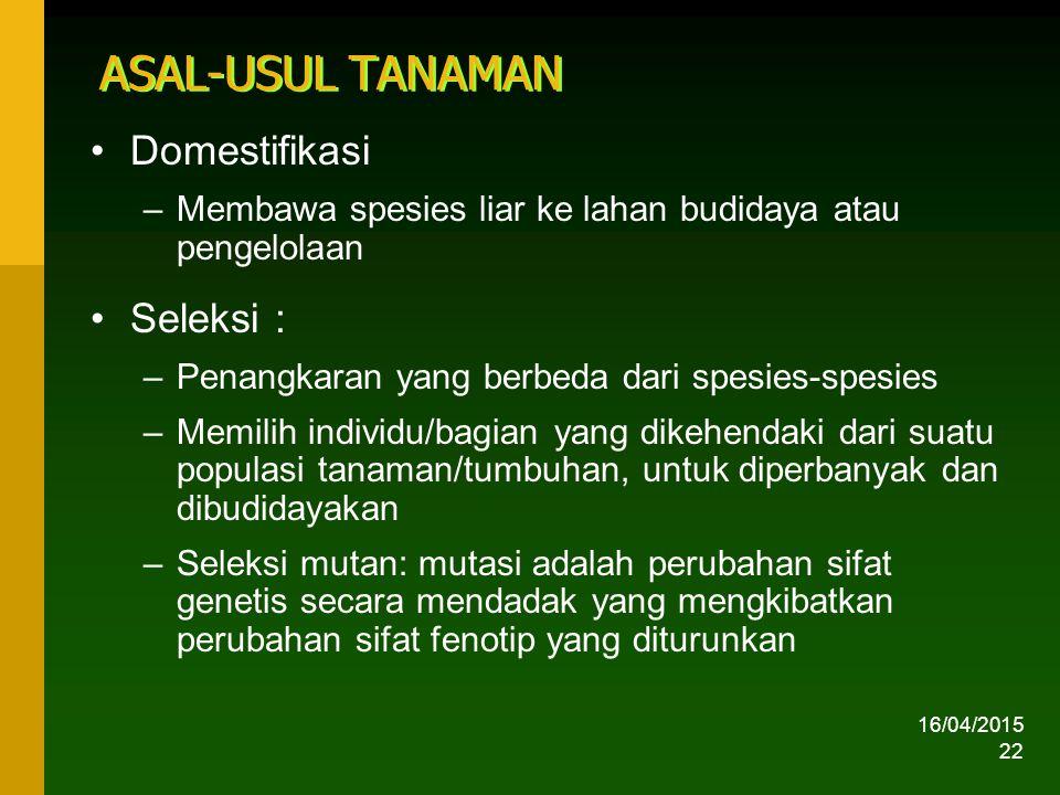 ASAL-USUL TANAMAN Domestifikasi Seleksi :