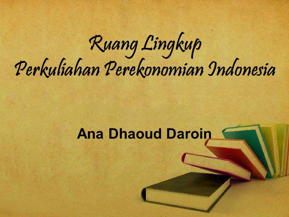 Ruang Lingkup Perkuliahan Perekonomian Indonesia